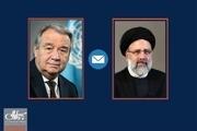 دبیرکل سازمان ملل به رئیسی پیام داد